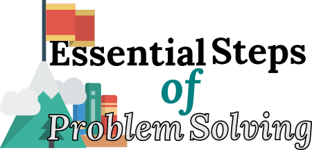 Essential Steps of <span>Problem Solving</span>