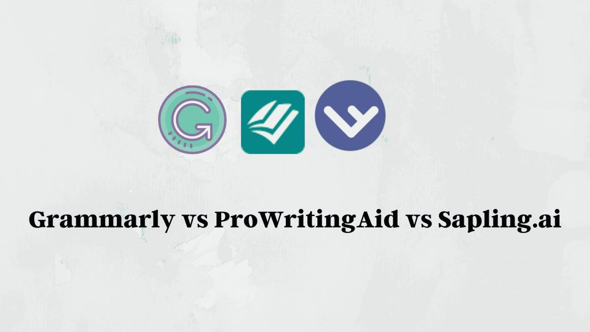 Writing Assistant Comparison Grammarly vs ProWritingAid vs SaplingAi image