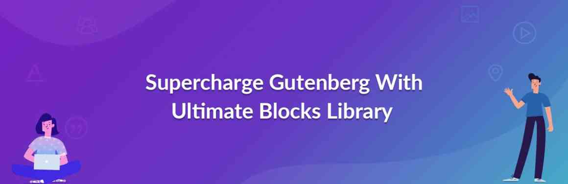 Ultimate Addons for Gutenberg - Best Gutenberg Blocks Plugins for WordPress